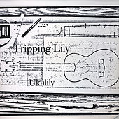 Ukulily by Tripping Lily