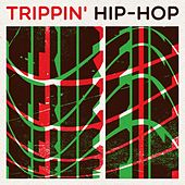 Trippin' Hip-Hop de Various Artists