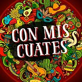 Con mis cuates by Various Artists