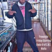 Freestyle Friday Staring Dada-D Of C.N.T. Mafia by C.N.T. Music Group C.N.T. Mafia