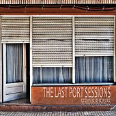 The Last Port Sessions de Serious Business