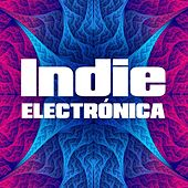Indie Electrónica de Various Artists