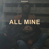 All Mine by Rashad