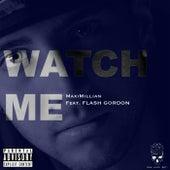 Watch Me (feat. Flash Gordon) de Maximillian