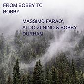 From Bobby to Bobby by Massimo Farao