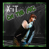 On the Mic by Xit