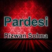 Pardesi by Rizwan Sohna