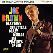 Darktown Strutters, Crazy Worlds and Pictures of You von Joe Brown & The Bruvvers
