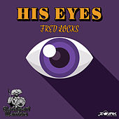 His Eyes - Single by Fred Locks