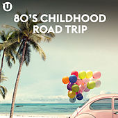 80s Childhood Road Trip von Various Artists