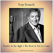 Tender Is the Night / The Best Is Yet to Come (Remastered 2019) de Tony Bennett