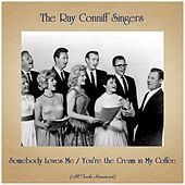 Somebody Loves Me / You're the Cream in My Coffee (All Tracks Remastered) de Ray Conniff