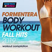 Formentera Body Workout Fall Hits 2019 Workout Collection by Trancemission, D'Mixmasters, Kangaroo, Lawrence, DJ Space'c, Kate Project, One Nation