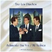 Solamente Una Vez / Mil Violines (All Tracks Remastered) by Trío Los Panchos