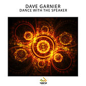 Dance With The Speaker by Dave Garnier