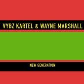 New Generation de Vybz Kartel & Wayne Marshall Vybz Kartel & Wayne Marshall