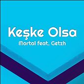 Keşke Olsa by Mortal