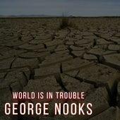 World Is In Trouble de George Nooks
