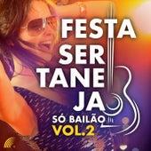 Festa Sertaneja Só Bailão, Vol. 2 de Vários Artistas