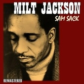 Sam Sack by Milt Jackson