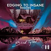 Edging to Insane by Blind Tyler