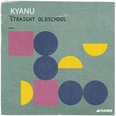 Straight Oldschool de Kyanu