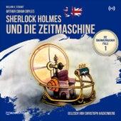 Sherlock Holmes und die Zeitmaschine (Die übernatürlichen Fälle 1) by Sherlock Holmes