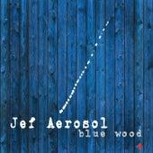 Blue Wood by Jef Aerosol