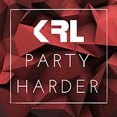 Party Harder (Radio Edit) de KRL