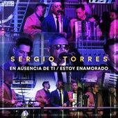 En Ausencia de Ti / Estoy Enamorado de El Sergio Torres