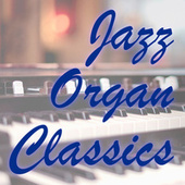 Jazz Organ Classics van Various Artists