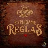 Explícame las Reglas de Cachondos De Sinaloa
