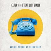 When Will You (Make My Telephone Ring) ? de Beluga's Trio