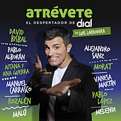 Atrévete 2019 (El Despertador De Dial Con Luis Larrodera) de Various Artists