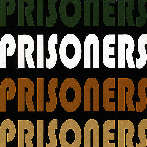 Prisoners by The Prisoners