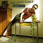 Bye Little World de Elias Bertini