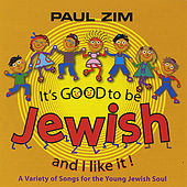 It's Good To Be Jewish and I Like It! by Paul Zim