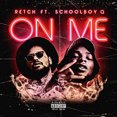 On Me (feat. ScHoolboy Q) de RetcH