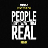 People Don't Want That Real (Remix) [feat. Starlito] de Dee-1