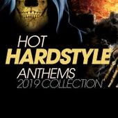 Hot Hardstyle Anthems 2019 Collection de Ivan Carsten, The Nasty Boyz, TNT, Technoboy, Brooklyn Bounce, Tuneboy, Ellie, Tnt, Audiofreq, Citizen, DJ Stephanie