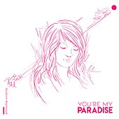 You're My Paradise by Ibrahim