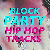 Block Party Hip Hop Tracks de Various Artists