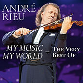 My Music - My World - The Very Best Of by André Rieu