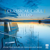 Classical Chill: Cello de Various Artists