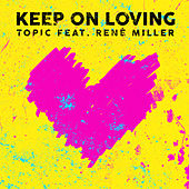 Keep On Loving von Topic