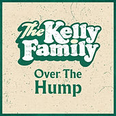Over The Hump von The Kelly Family