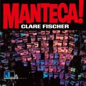 Manteca! de Clare Fischer