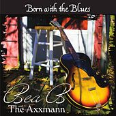 Born with the Blues van Bea B