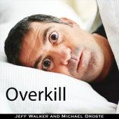 Overkill (feat. Jeff Walker) de Michael Droste