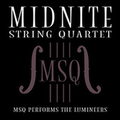 MSQ Performs The Lumineers de Midnite String Quartet